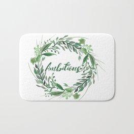 Ambitious - Green House Trait in Flower Wreath Bath Mat