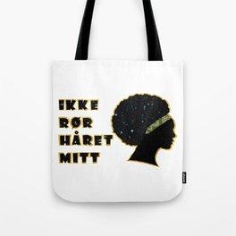 Ikke rør håret mitt Tote Bag