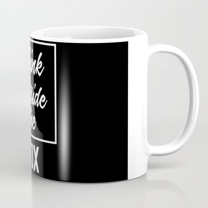 think outside the box art saying quotes coffee mug by carlitov