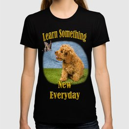 Learn something new everyday T-shirt