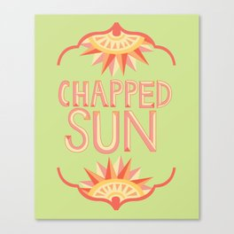 Chapped Sun Canvas Print