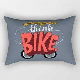 Think Once. Think Twice. Think Bike. Rectangular Pillow