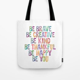 BE BRAVE BE CREATIVE BE KIND BE THANKFUL BE HAPPY BE YOU rainbow watercolor Tote Bag