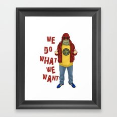 We Do What We Want Framed Art Print