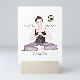 soccer season. breathe Mini Art Print