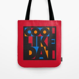 Cool Like Dat - Red Tote Bag