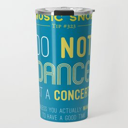 Dancing at a Concert — Music Snob Tip #323 Travel Mug