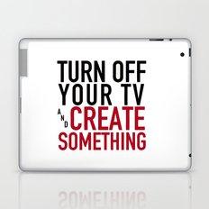 Turn off Your TV - you're a creator Laptop & iPad Skin