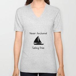 Never Anchored Sailing Free Lake and Ocean Travel Unisex V-Neck