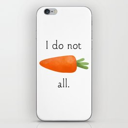 I Do Not Carrot All iPhone Skin
