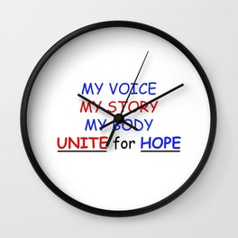my voice my story my body unite for hope Wall Clock