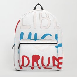 DRUNK ON LIBERTY HIGH ON FREEDOM T-SHIRT Backpack