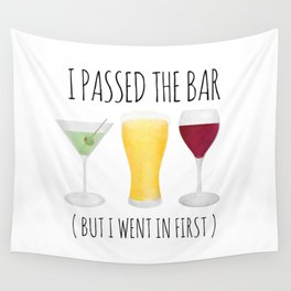 I Passed The Bar (But I Went In First) Wall Tapestry