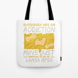 Lhasa Apso Funny Dog Addiction Tote Bag