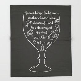 You are blessed to be given another chance to live Throw Blanket
