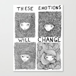 THESE EMOTIONS WILL CHANGE Canvas Print