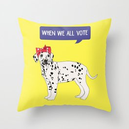 Political Pup - When We All Vote Dalmatian Throw Pillow
