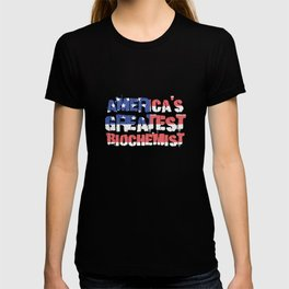 America's Greatest Biochemist T-shirt