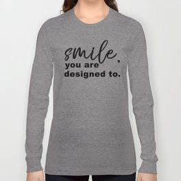 Designed to Smile Long Sleeve T-shirt