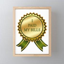 I Paid my Bills Framed Mini Art Print