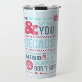 Be Who You Are - Dr. Seuss Quote Travel Mug