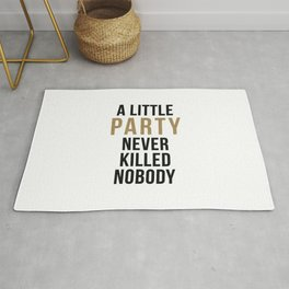 A little party never killed nobody - modern glam Rug