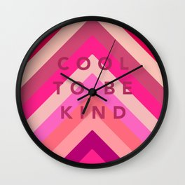 Cool to be kind Wall Clock
