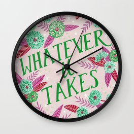 Whatever it Takes - Pink Wall Clock