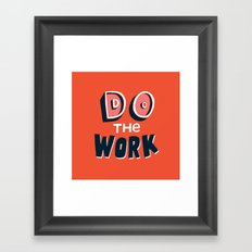 Do the Work Framed Art Print