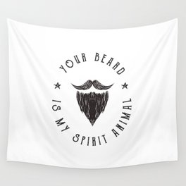 Foul Mouth :: Your Beard Is My Spirit Animal Wall Tapestry