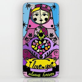 "Colorful matryoshka- ""I love you always forever"" by Lilach Vidal iPhone Skin"
