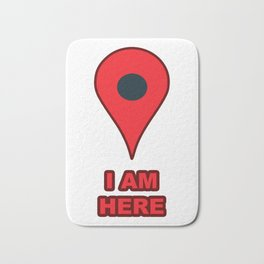 """I AM HERE"" GPS Map Location Icon Bath Mat"