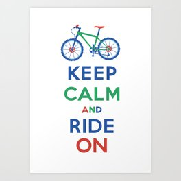 Keep Calm and Ride On Art Print
