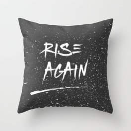 Inspirational Poster - Rise Again (Black & White) Throw Pillow