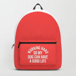 Working Hard Dog Good Life Funny Quote Backpack