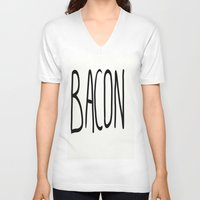 bacon V-neck T-shirts featuring Bacon by Kaylabeaisaflea