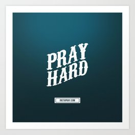 Pray Hard Art Print