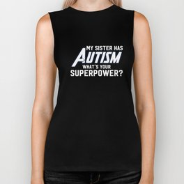 My Sister Has Autism What's Your Superpower Biker Tank