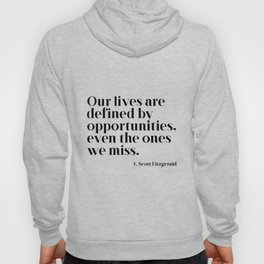 Our lives are defined by opportunities Hoody