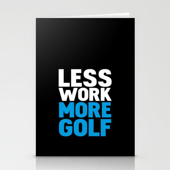 Less work more golf Stationery Cards