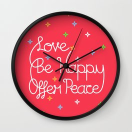 Love, Be Happy, Offer Peace Wall Clock