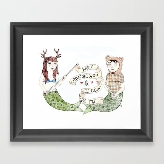 You Can Be You Framed Art Print