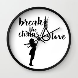 BREAK THE CHAINS Wall Clock