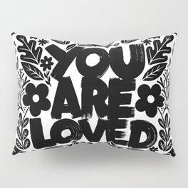 you are loved - garden Pillow Sham