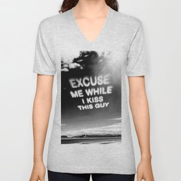 Excuse Me While I Kiss This Guy Unisex V-Neck