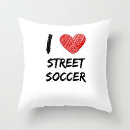 I Love Street Soccer Throw Pillow