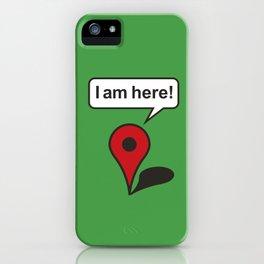 I am here! Google Maps iPhone Case