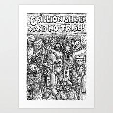 6 Billion Shamen (and no tribe) Art Print