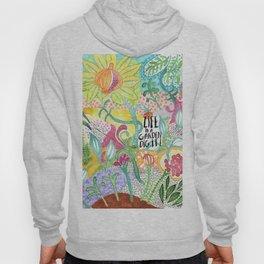 Life is a Garden Hoody