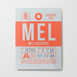 Baggage Tag B - MEL Melbourne Tullamarine Australia Metal Print